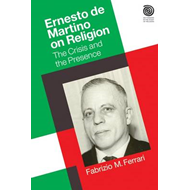Ernesto De Martino on Religion: The Crisis and the Presence (BOK)