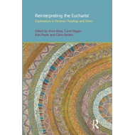 Reinterpreting the Eucharist: Explorations in Feminist Theology and Ethics (BOK)