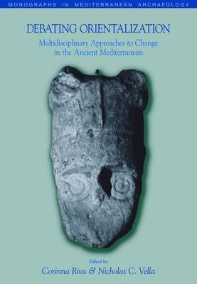 Debating Orientalization: Multidisciplinary Approaches to Change in the Ancient Mediterranean (BOK)