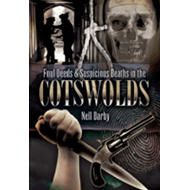 Foul Deeds and Suspicious Deaths in the Cotswolds (BOK)