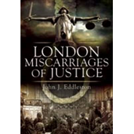 Miscarriages of Justice: Famous London Cases (BOK)