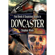 Foul Deeds and Suspicious Deaths in and Around Doncaster (BOK)