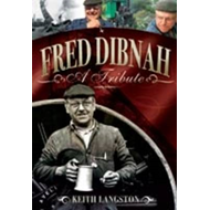Fred Dibnah - A Tribute (BOK)