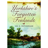 Yorkshire's Forgotten Fenlands (BOK)