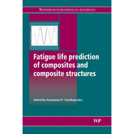 Fatigue Life Prediction of Composites and Composite Structur (BOK)