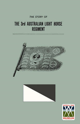 STORY OF THE 3rd AUSTRALIAN LIGHT HORSE REGIMENT (BOK)