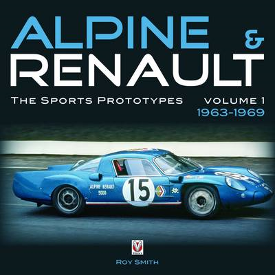 Alpine and Renault: The Sports Prototypes 1963 to 1969 (BOK)
