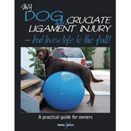 My Dog Has Cruciate Ligament Injury: A Practical Guide for Owners (BOK)