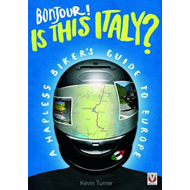 Bonjour! is This Italy?: A Hapless Biker's Guide to Europe (BOK)