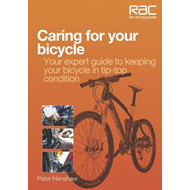 Caring for Your Bicycle: Your Expert Guide to Keeping Your Bicycle in Tip-top Condition (BOK)