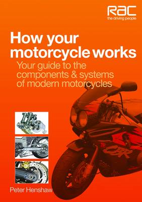 How Your Motorcycle Works: Your Guide to the Components & Systems of Modern Motorcycles (BOK)