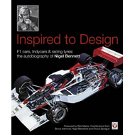 Inspired to Design: F1 Cars, Indycars & Racing Tyres: The Autobiography of Nigel Bennett (BOK)