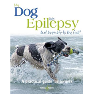 My Dog Has Epilepsy ... but Lives Life to the Full! (BOK)