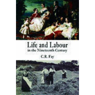 Life and Labour in the Nineteenth Century (BOK)
