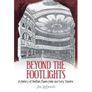 Beyond the Footlights: A History of Belfast Music Halls and Early Theatre (BOK)