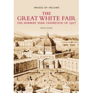 The Great White Fair: The 1907 Exhibition (BOK)
