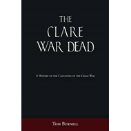 The Clare War Dead: A History of the Casualties of the Great War (BOK)