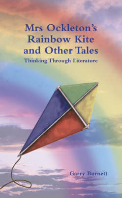 Mrs Ockleton's Rainbow Kite and Other Tales: Thinking Through Literature (BOK)