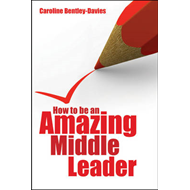 How to be an Amazing Middle Leader (BOK)