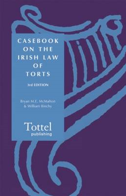 Casebook on the Irish Law of Torts (BOK)
