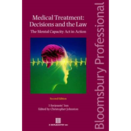 Medical Treatment - Decisions and the Law: The Mental Capacity Act in Action (BOK)