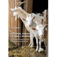 External Parasites of Small Ruminants: A Practical Guide to Their Prevention and Control (BOK)