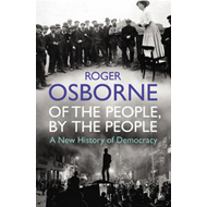 Of the People, by the People: A New History of Democracy (BOK)