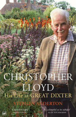 Christopher Lloyd: His Life at Great Dixter (BOK)