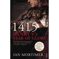 1415: Henry V's Year of Glory (BOK)