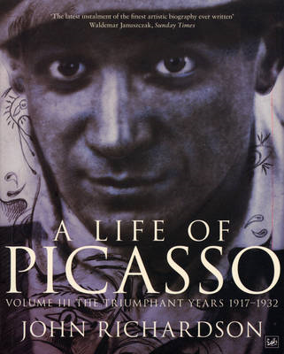 A Life of Picasso: The Triumphant Years, 1917-1932: v. 3: Triumphant Years, 1917-1932 (BOK)