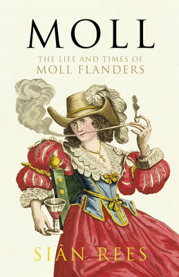 Moll: The Life and Times of Moll Flanders (BOK)