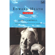 Edward Heath: A Biography (BOK)