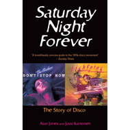 Saturday Night Forever: The Story of Disco (BOK)