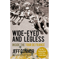 Wide-Eyed and Legless: Inside the Tour De France (BOK)