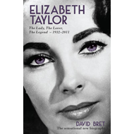 Elizabeth Taylor: The Lady, The Lover, The Legend - 1932-2011 (BOK)