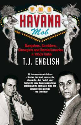 The Havana Mob: How the Mob Owned Cuba ... and Then Lost it to the Revolution (BOK)