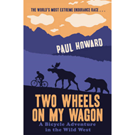 Two Wheels on My Wagon: A Bicycle Adventure in the Wild West (BOK)