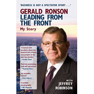 Gerald Ronson - Leading from the Front: My Story (BOK)