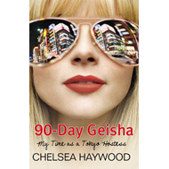 90-day Geisha: My Time as a Tokyo Hostess (BOK)