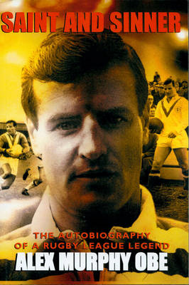Saint And Sinner: The Autobiography of a Rugby League Legend (BOK)