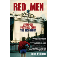 Red Men: Liverpool Football Club - the Biography (BOK)