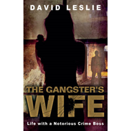 The Gangster's Wife: Life with a Notorious Crime Boss (BOK)