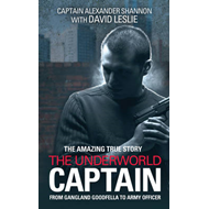 The Underworld Captain: From Gangland Goodfella to Army Officer (BOK)