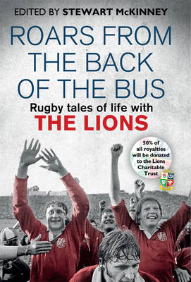 Roars from the Back of the Bus: Rugby Tales of Life with the Lions (BOK)