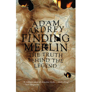 Finding Merlin: The Truth Behind the Legend (BOK)