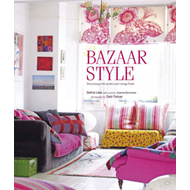 Bazaar Style: Decoratiing with Market and Vintage Finds (BOK)