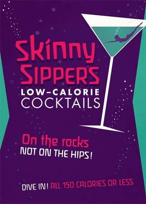 Skinny Sipper's Low-calorie Cocktails (BOK)