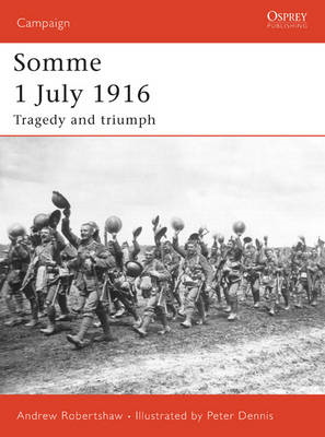Somme 1 July 1916: Tragedy and Triumph (BOK)