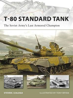 T-80 Standard Tank: The Soviet Army's Last Armored Champion (BOK)