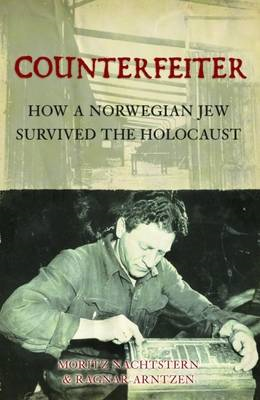 Counterfeiter: How a Norwegian Jew Survived the Holocaust (BOK)